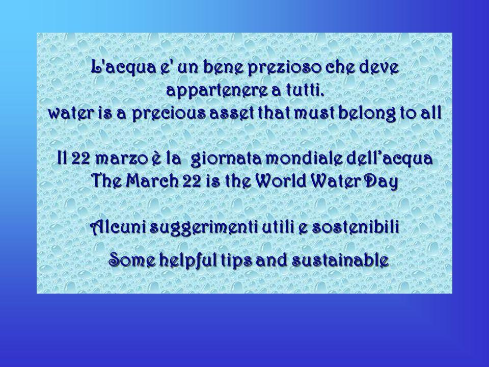 L acqua e un bene prezioso che deve appartenere a tutti