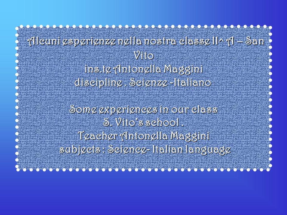 Alcuni esperienze nella nostra classe II^ A – San Vito ins