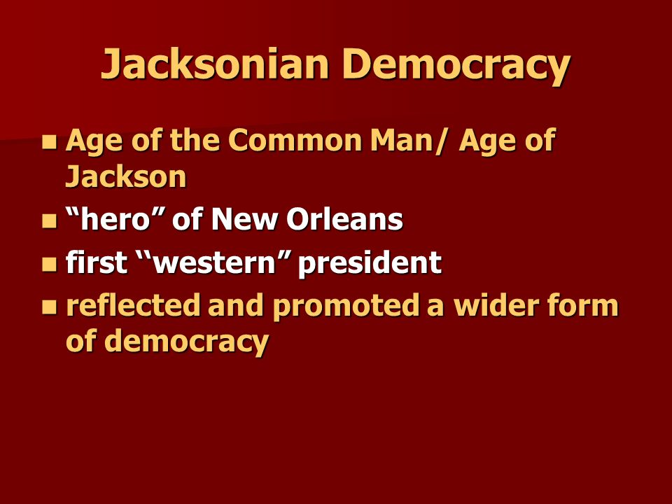 jacksonian democracy saviors of the common A quick look at the era of the common man and the elections of 1824 and 1828.