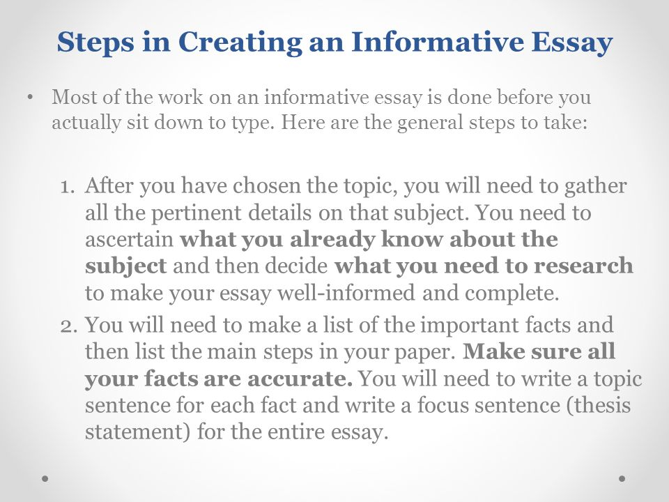 steps for writing an informative essay 2018-7-16  rather than worrying about an essay for weeks, suggest to your child to read through these 10 points, get in some early preparation and have the.