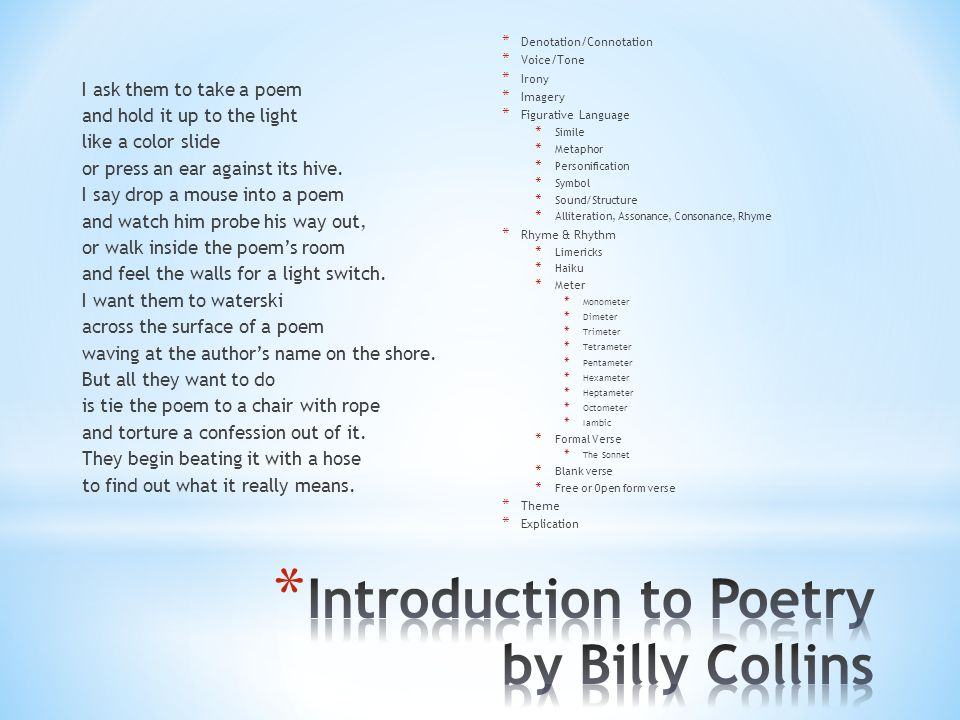 """introduction to poetry billy collins diction Unit 2: intro to reading poetry what is the importance of diction in poetry for meaning """"introduction to poetry,"""" billy collins."""