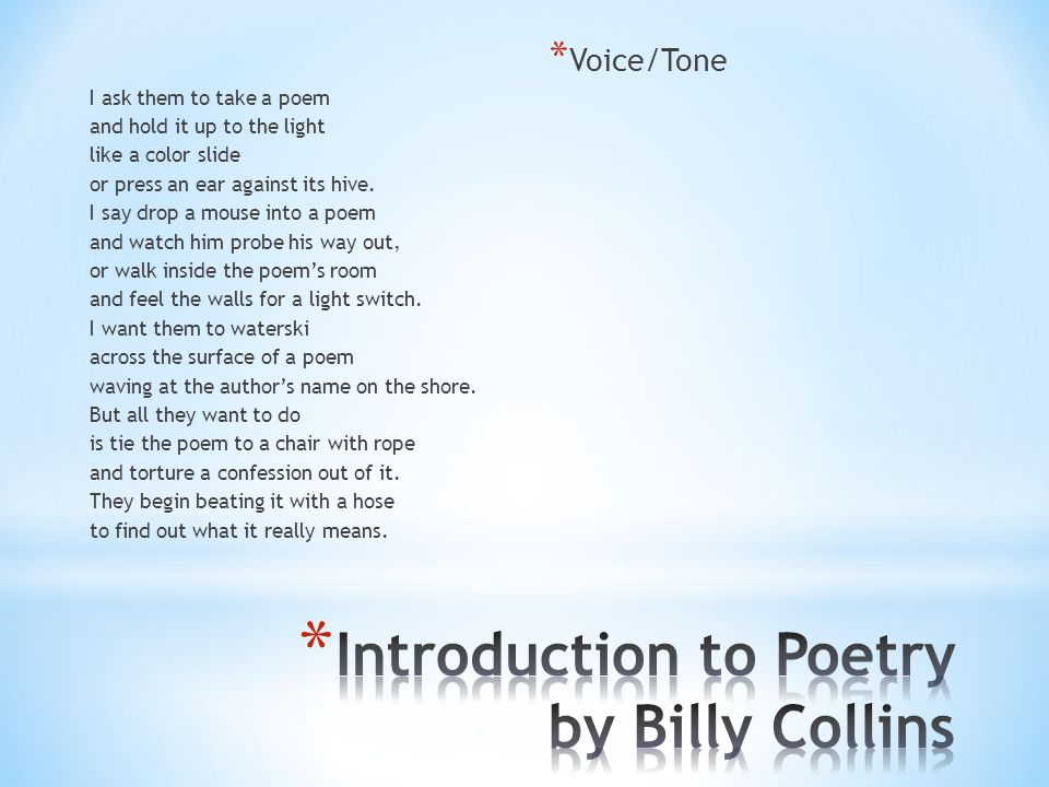the introduction to poetry billy collins Tips for literary analysis essay about introduction to poetry by billy collins.