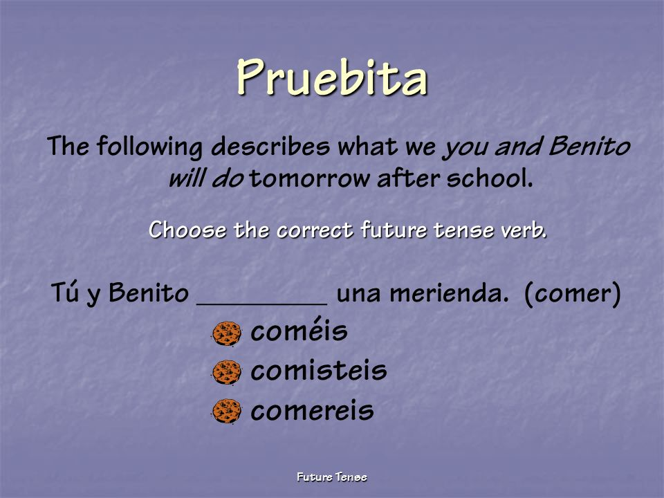 Choose the correct future tense verb.