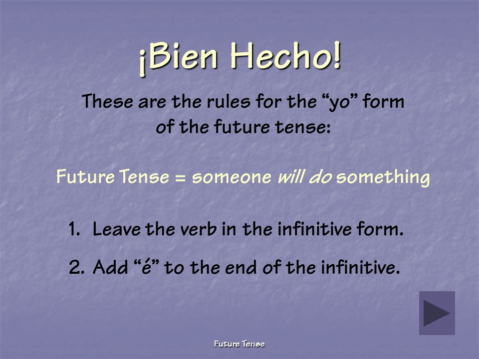 ¡Bien Hecho! These are the rules for the yo form