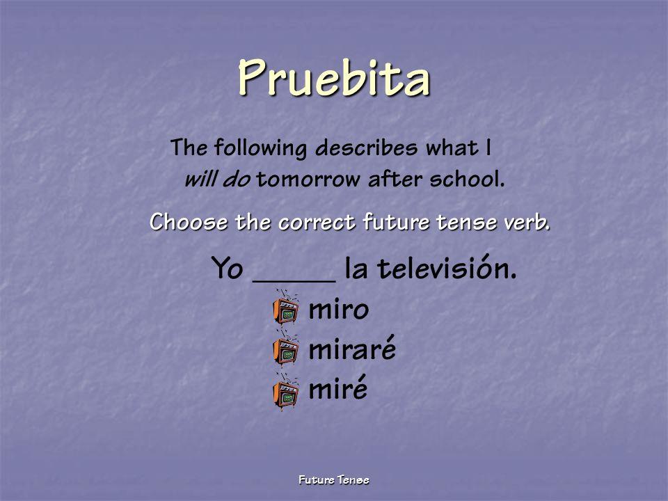 Choose the correct future tense verb.
