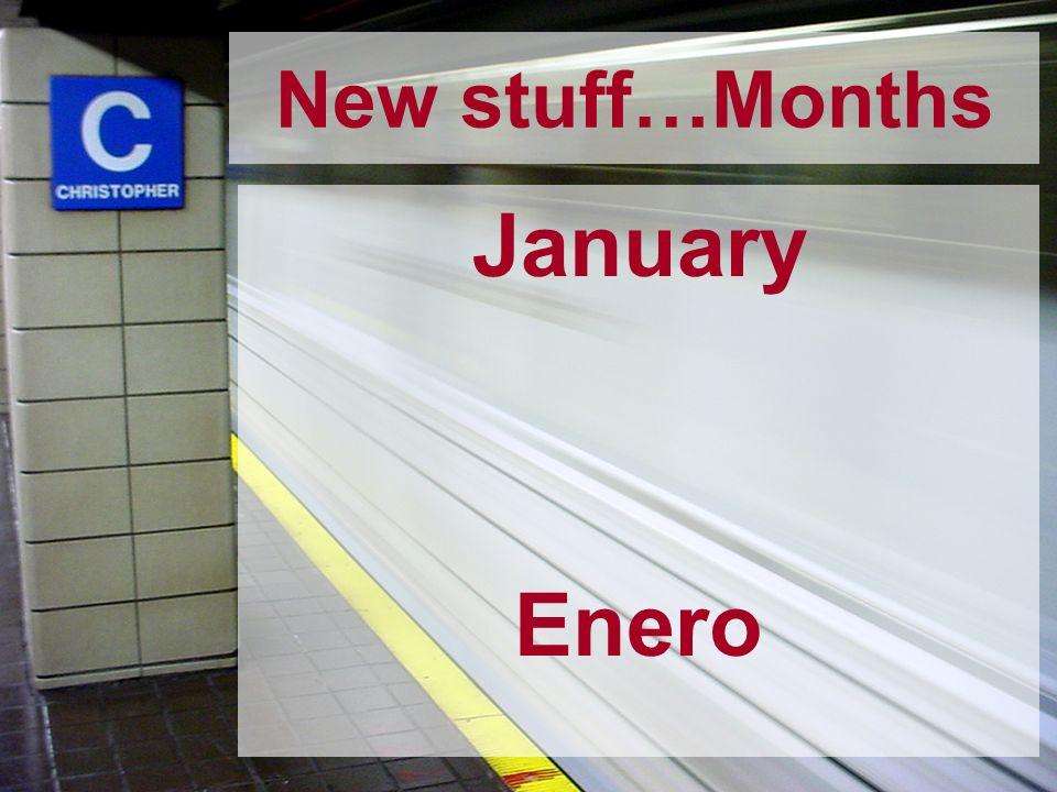 New stuff…Months January Enero