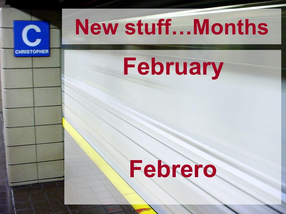 New stuff…Months February Febrero