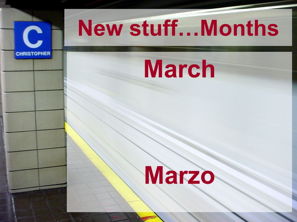 New stuff…Months March Marzo