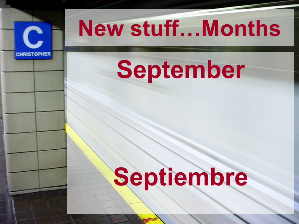 New stuff…Months September Septiembre