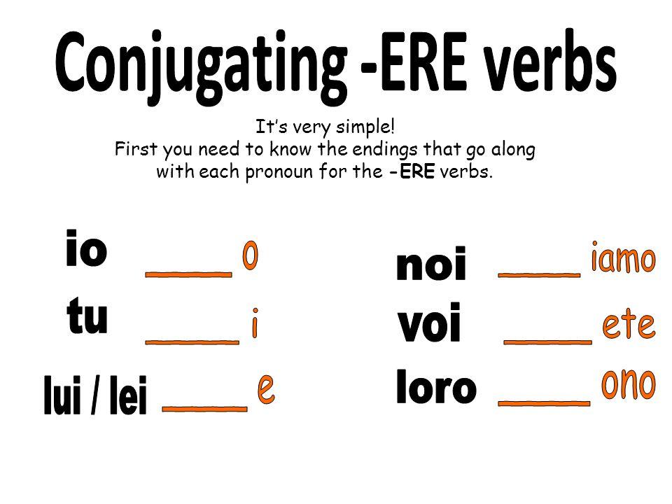 Conjugating -ERE verbs