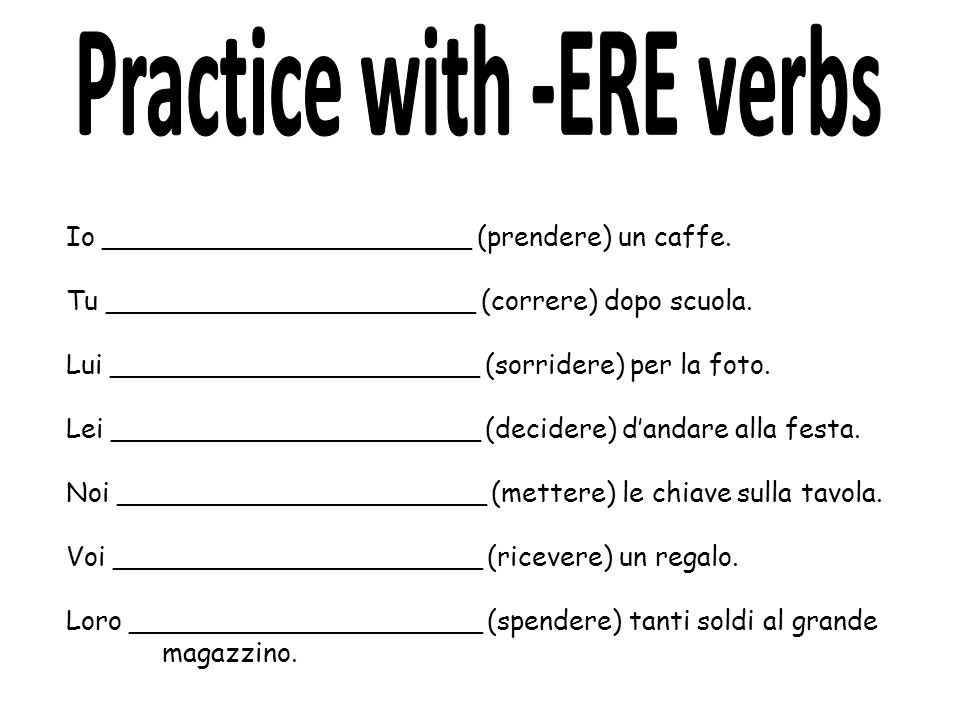Practice with -ERE verbs