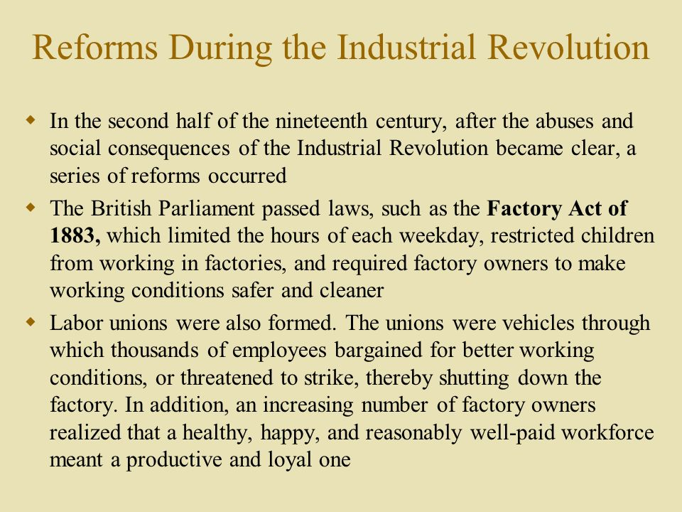 reforms of the industrial revolution The industrial revolution  trade unions  public health reforms in the 19th   and impure water supplies in industrial towns were causing the unnecessary.