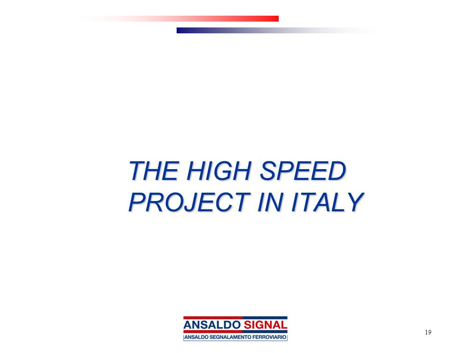 THE HIGH SPEED PROJECT IN ITALY