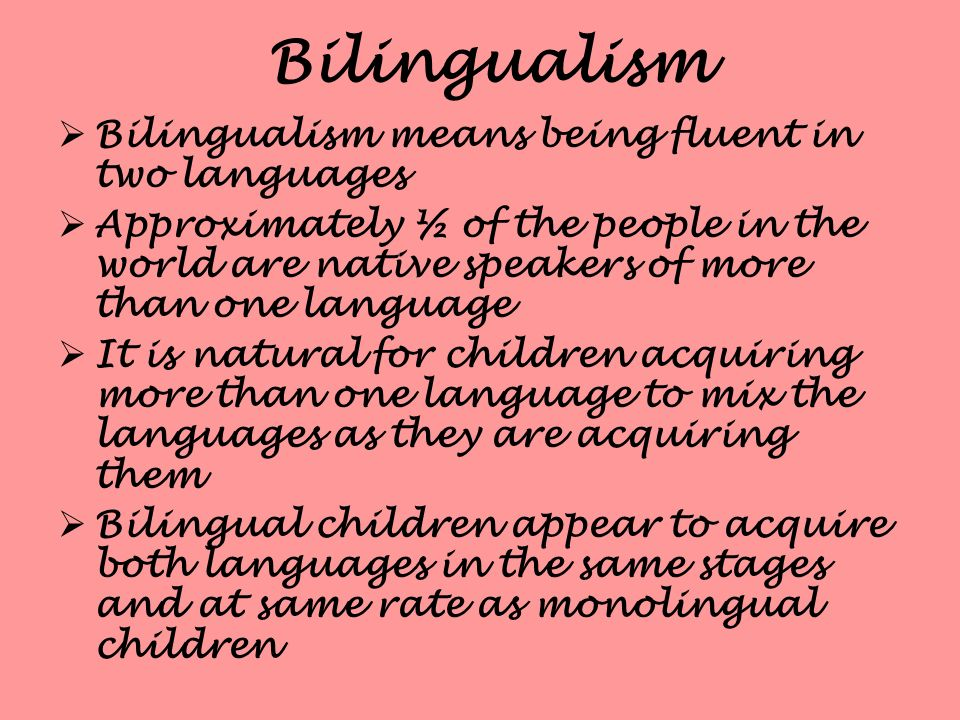 bilingualism second language The study of second language acquisition (sla) is an increasingly interdisciplinary field that draws on various branches of linguistics as well as cognitive psychology, educational research.