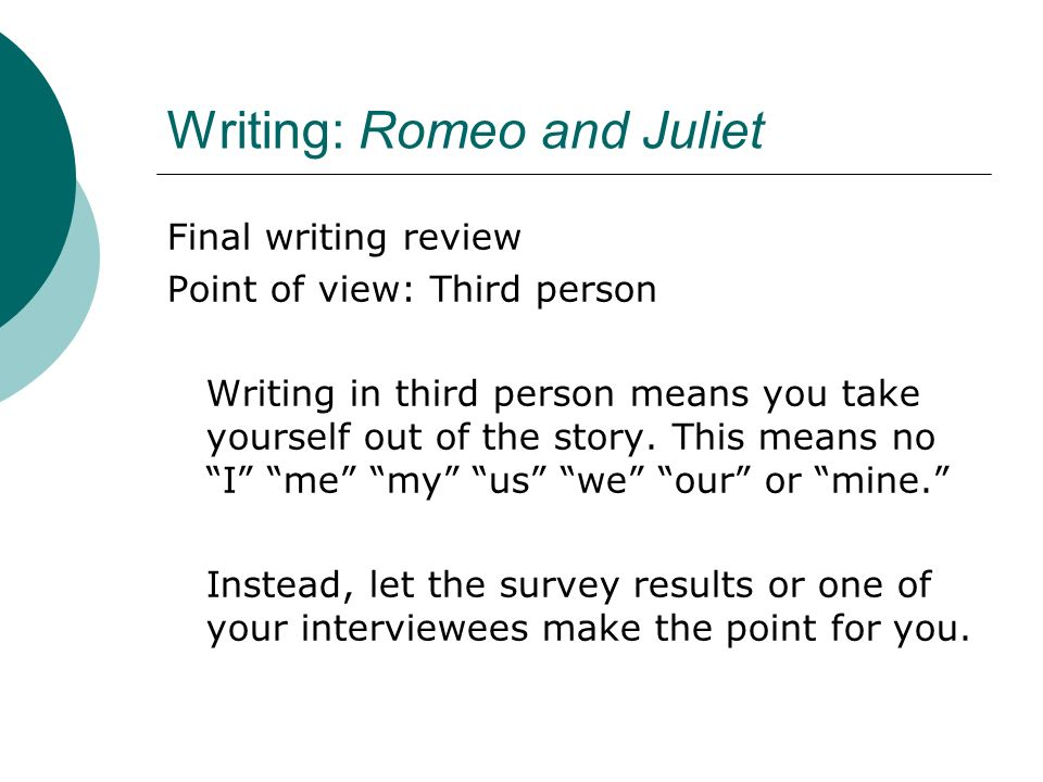 romeo and juliet writing Romeo's impulsiveness in romeo and juliet anonymous 11th grade romeo and juliet in romeo and juliet by william shakespeare, star-crossed lovers romeo and juliet are doomed from the start, and the audience is aware of this from the prologue.
