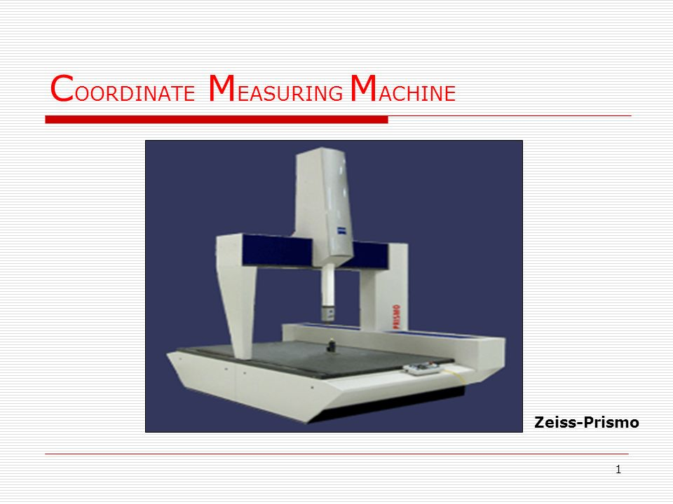coordinate measuring machine ppt video online download rh slideplayer com Zeiss CMM Jobs Zeiss CMM Models