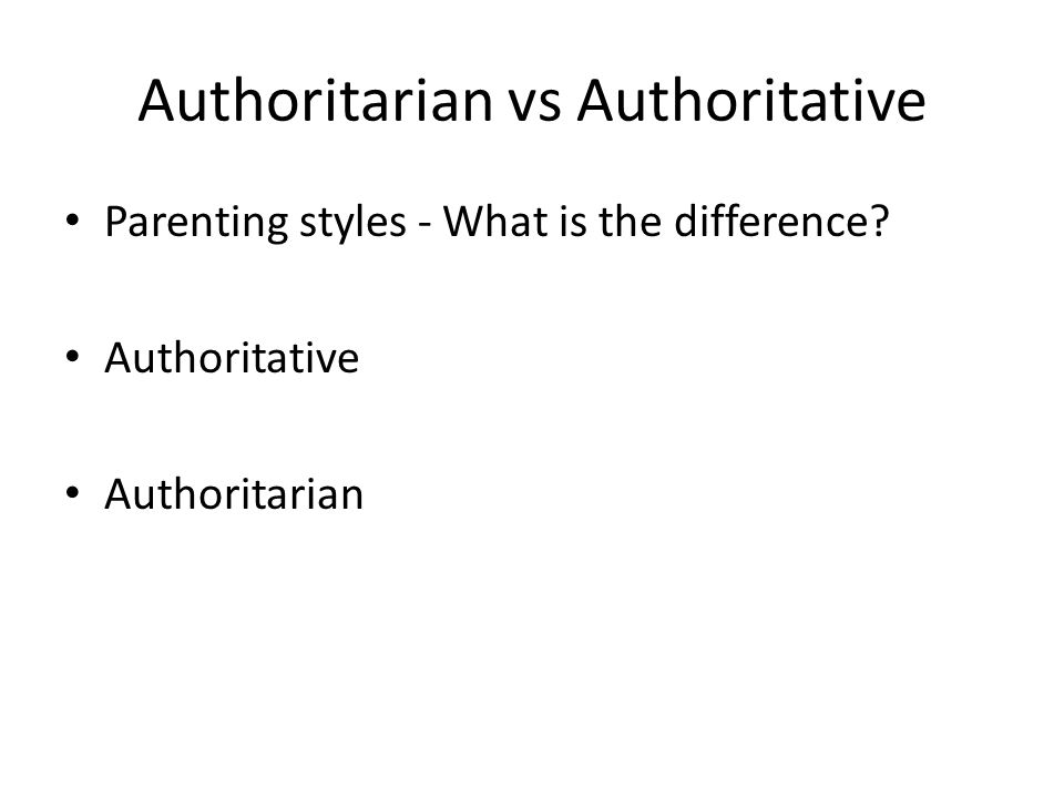 authoritarian vs authoritative essay There are three types of ways to raise children authoritarian, authoritative, and permissive parenting most people use authoritative parenting however there are two other forms of parenting authoritarian parents believe in having ultimate authority they believe they have to have complete control over their children.