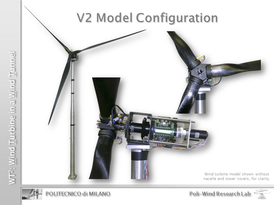 V2 Model Configuration Wind turbine model shown without nacelle and tower covers, for clarity