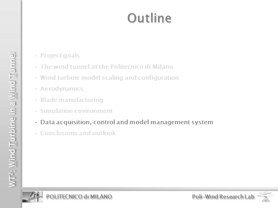 Outline Project goals The wind tunnel at the Politecnico di Milano