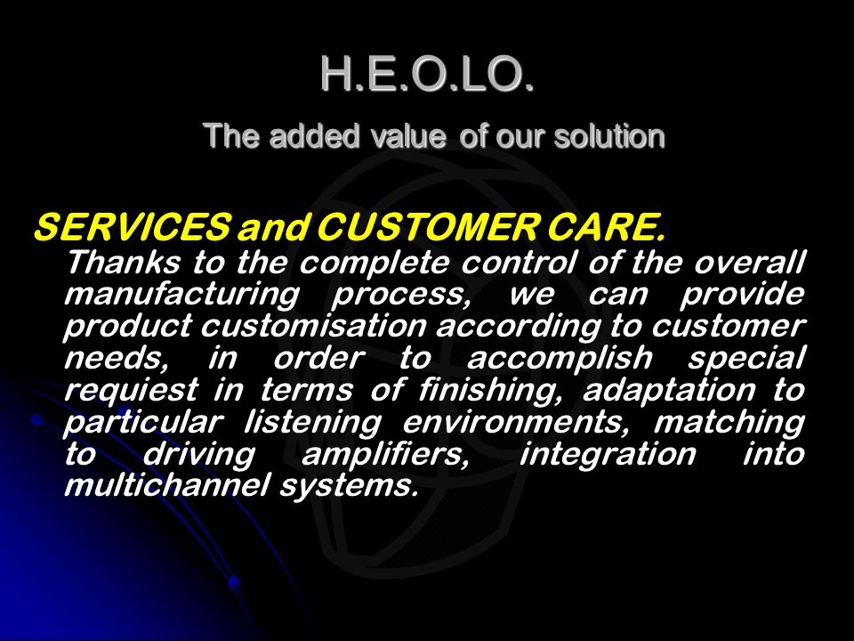 H.E.O.LO. The added value of our solution