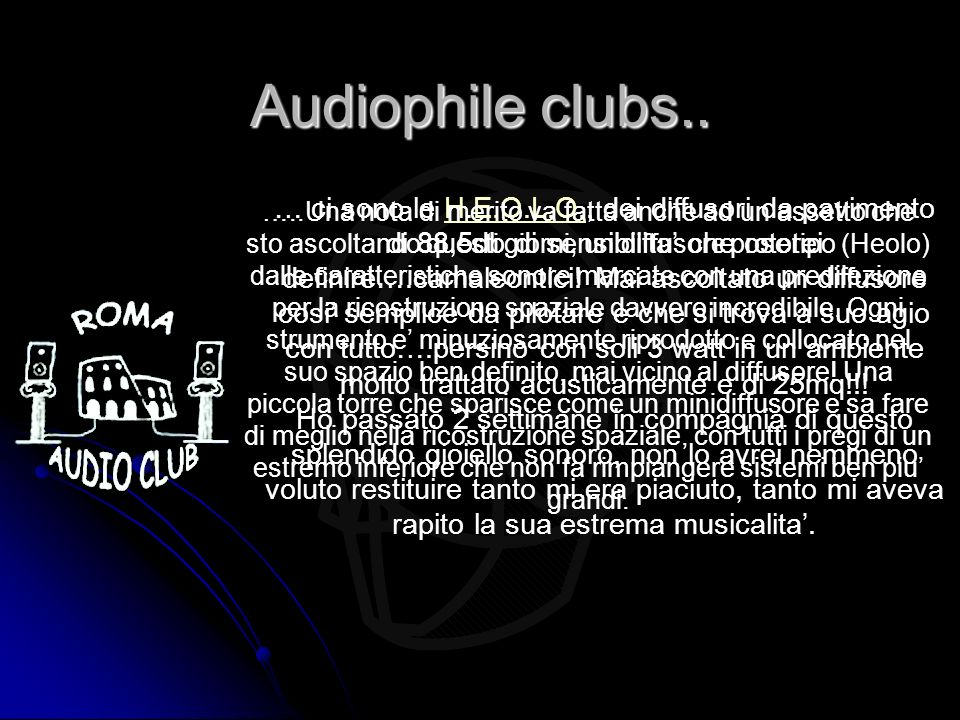 Audiophile clubs..