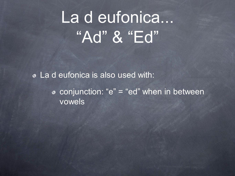 La d eufonica... Ad & Ed