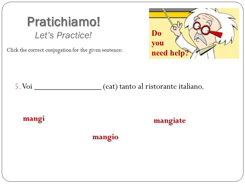 Pratichiamo! Let's Practice!