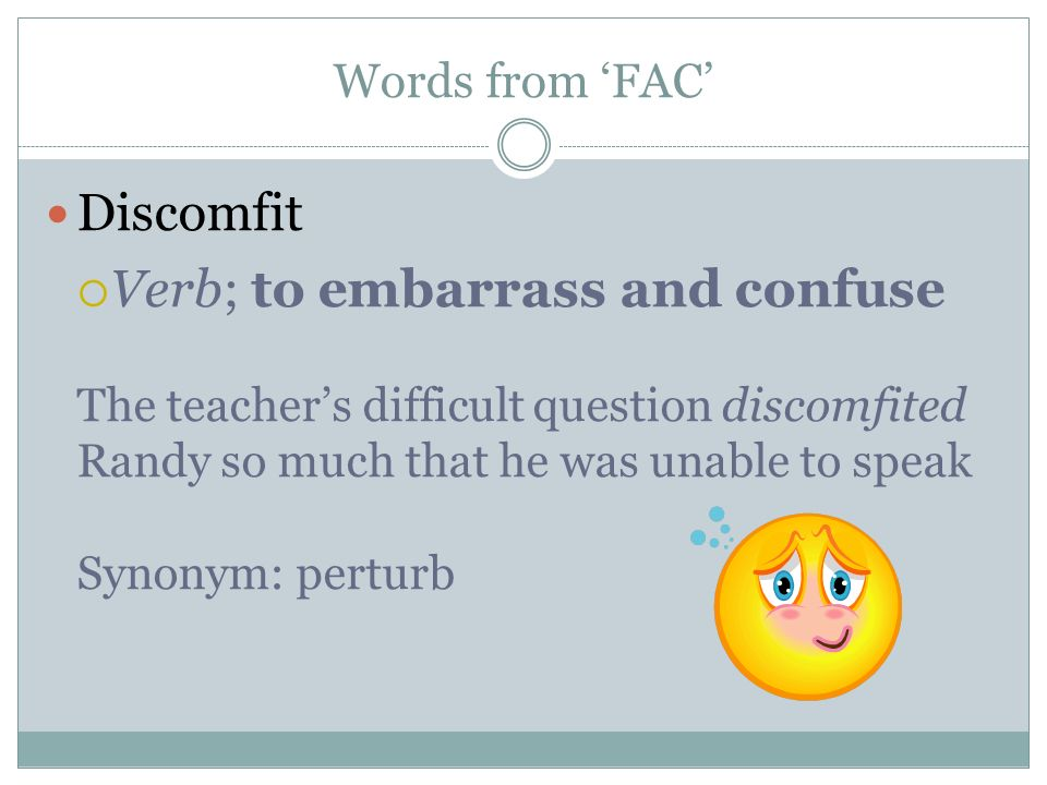 Verb; To Embarrass And Confuse