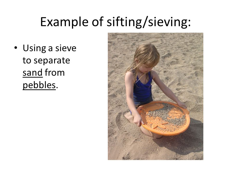 Example of sifting/sieving:
