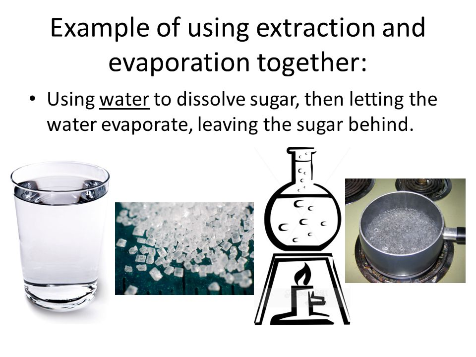 Example of using extraction and evaporation together: