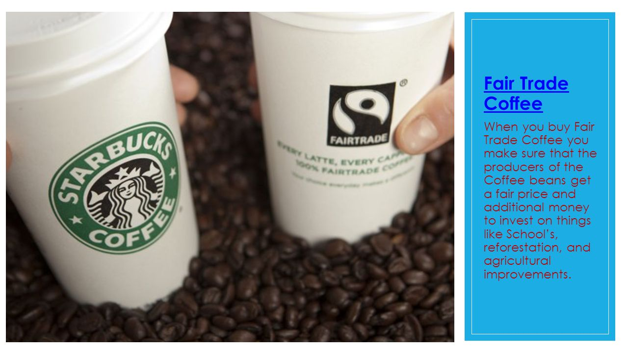Fair Trade Coffee ~ Fairtrade by evie taylor ppt video online download