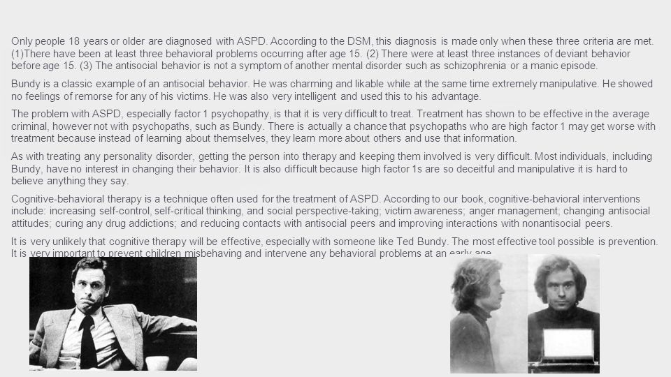 ted bundy and cognitive behavioral intervention Antisocial personality disorder-ted bundy: a perfect storm behavioral and cognitive components may vary in depth and degree but the each shares some common association with each category in determining the psychopathy and implications of asp.