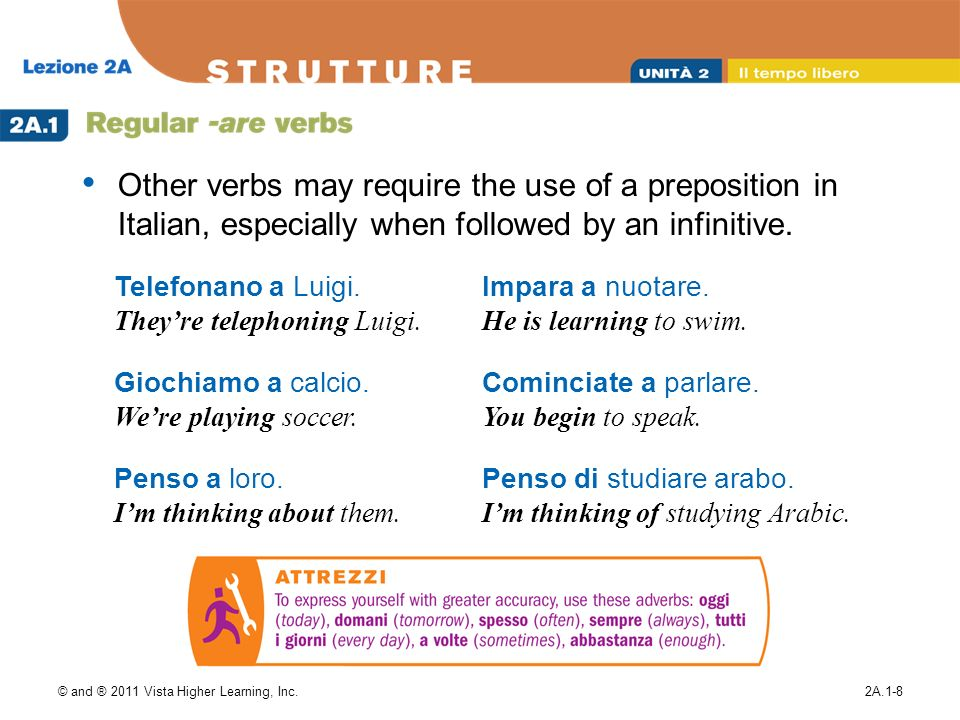 Other verbs may require the use of a preposition in Italian, especially when followed by an infinitive.