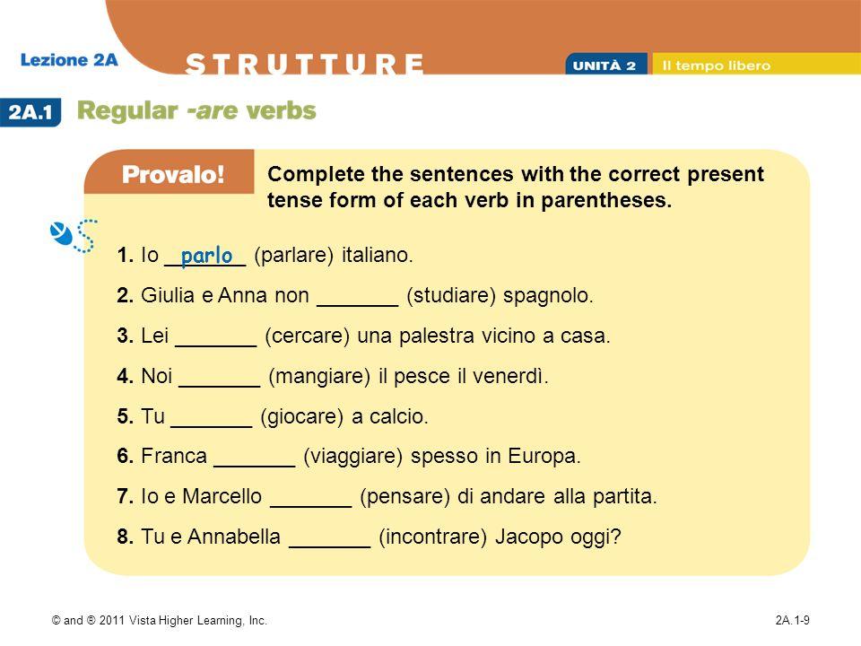 1. Io _______ (parlare) italiano.