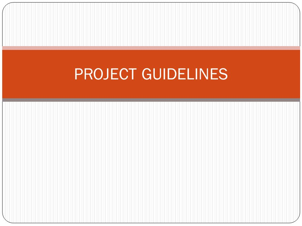 project guideline Project customization guideline july, 2017 procedures are subject to change without notice check the capital project delivery website to ensure this is the current version.