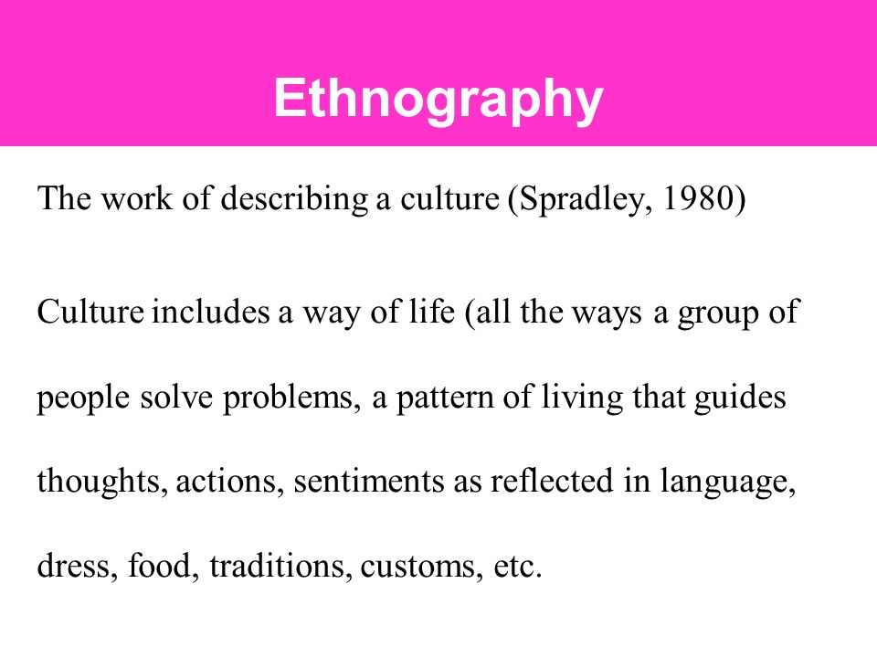 workplace ethnography The benefits of ethnographic research  ethnography is more importantly used in purposes to perform a logical and laid out script to guide all ethnographic work.