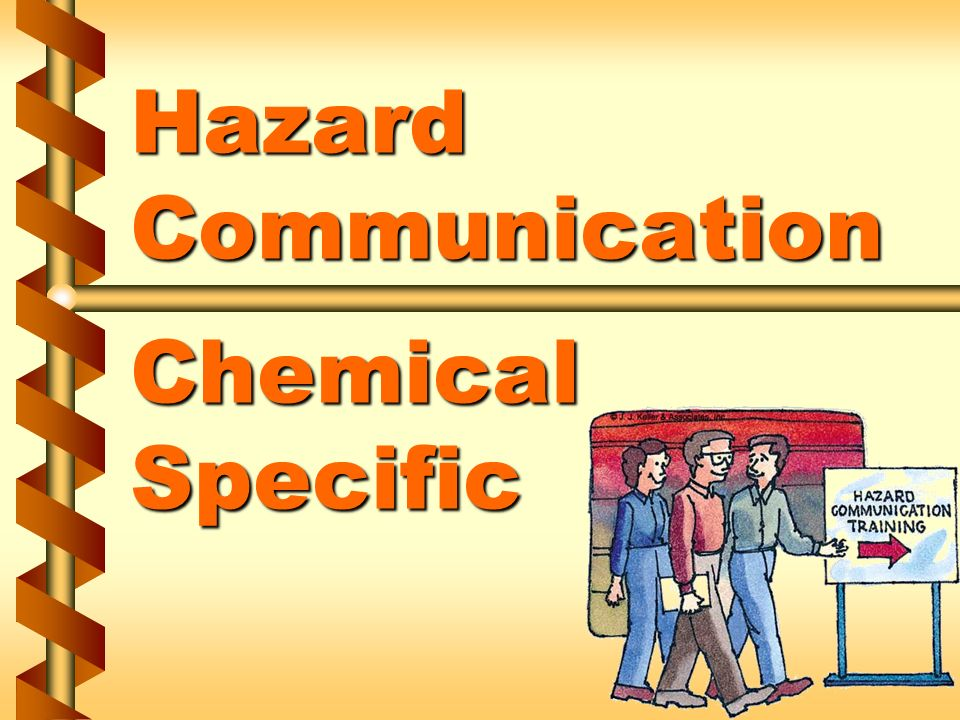 Hazard Communication Chemical Specific Ppt Video Online