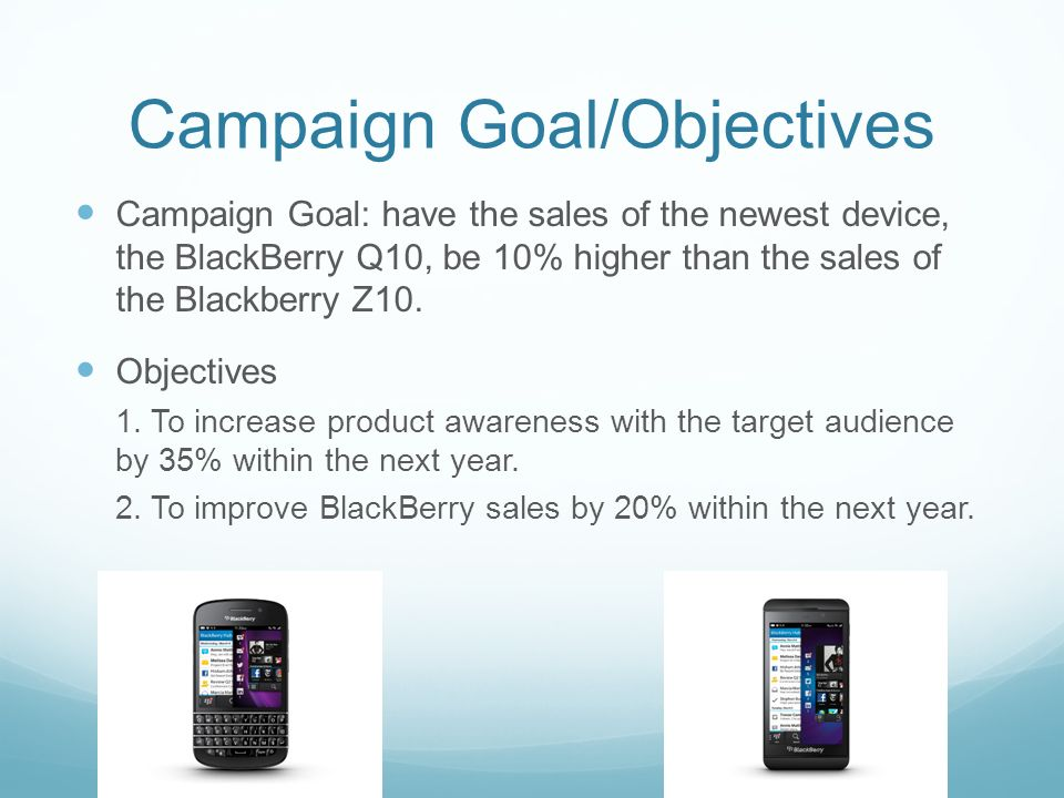 blackberry marketing objective Competition, operating system, smartphone, strategy  blackberry make any  inroads into android and ios' market share anytime soon due to.