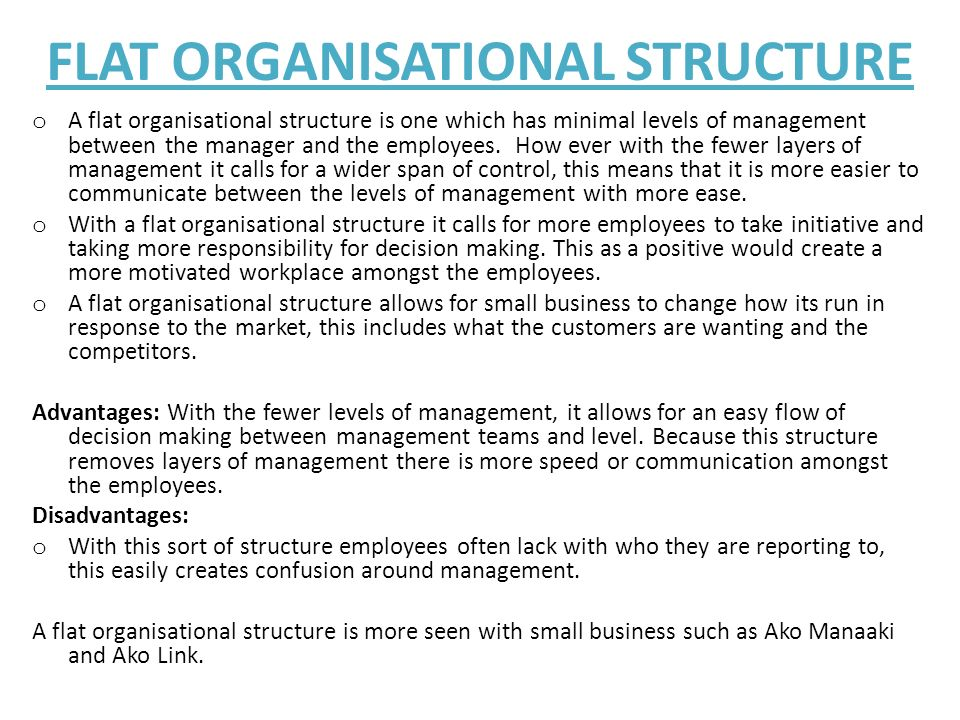 tall and flat organisational structure business essay Organization is a particular pattern of structure, people, tasks and  a tall  organisational structure is a hierarchical representation with many.