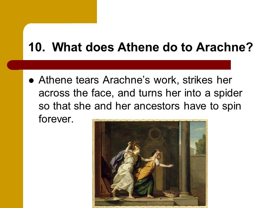 10. What does Athene do to Arachne