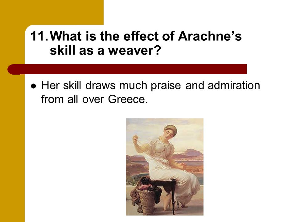 What is the effect of Arachne's skill as a weaver