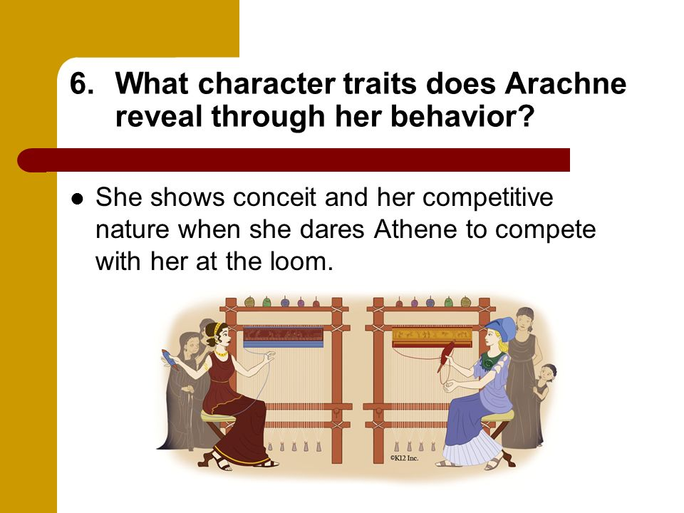 What character traits does Arachne reveal through her behavior