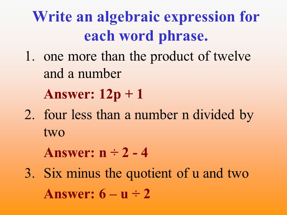write an algebraic expression Test and improve your knowledge of writing algebraic expressions with fun multiple choice exams you can take online with studycom.