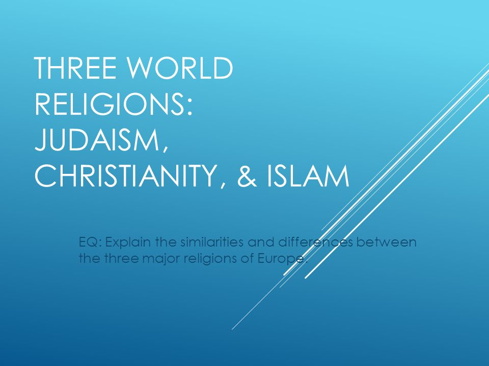 the three main religions christianity judaism and islam The three main semitic religions are christianity, judaism and islam they are related by a common belief in god, the hereafter and the constant battle between good and evil.
