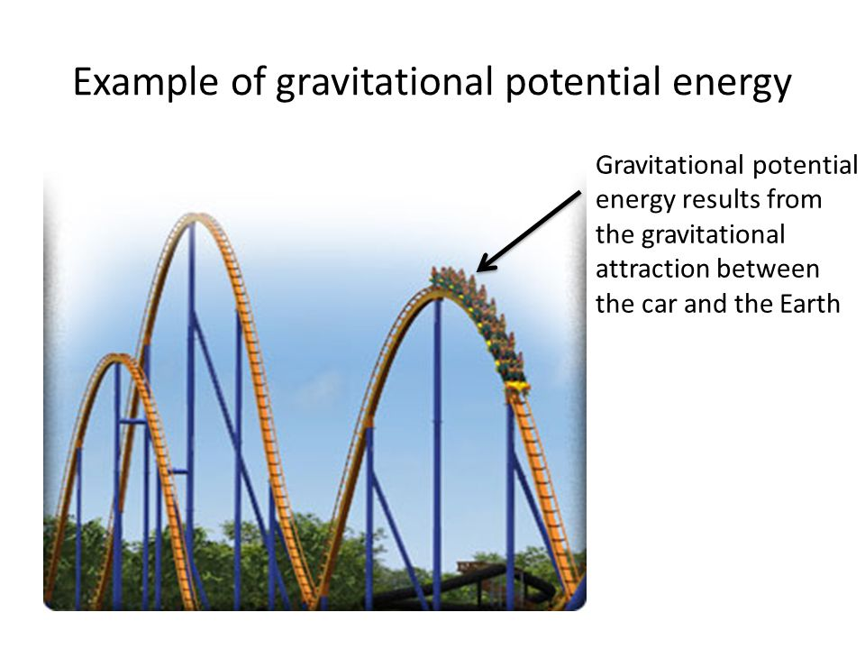 exle of gravitational potential energy forms and transformation of energy chapter 13 sections 3 4