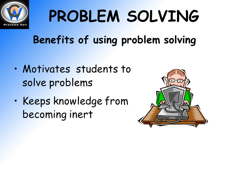 benefits of problem solving skills The benefits of play for adults how play benefits and children is a sure (and fun) way to fuel your imagination, creativity, problem-solving social skills are.