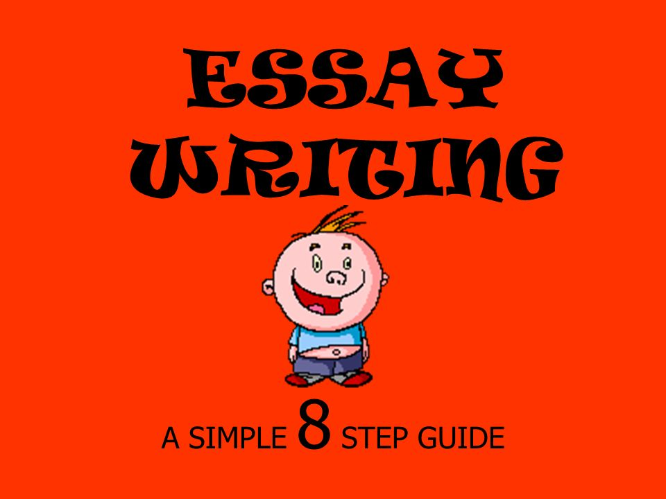 essay writing a simple step guide ppt video online  1 essay writing a simple 8 step guide