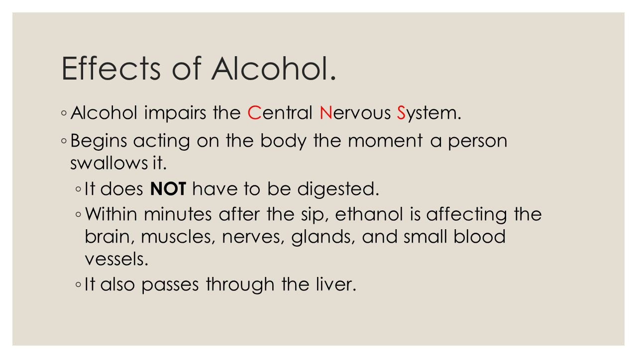 how alcohol depresses the central nervous system As the name implies, depressants physiologically depress the central nervous  system (cns) they essentially lower levels of awareness in the.