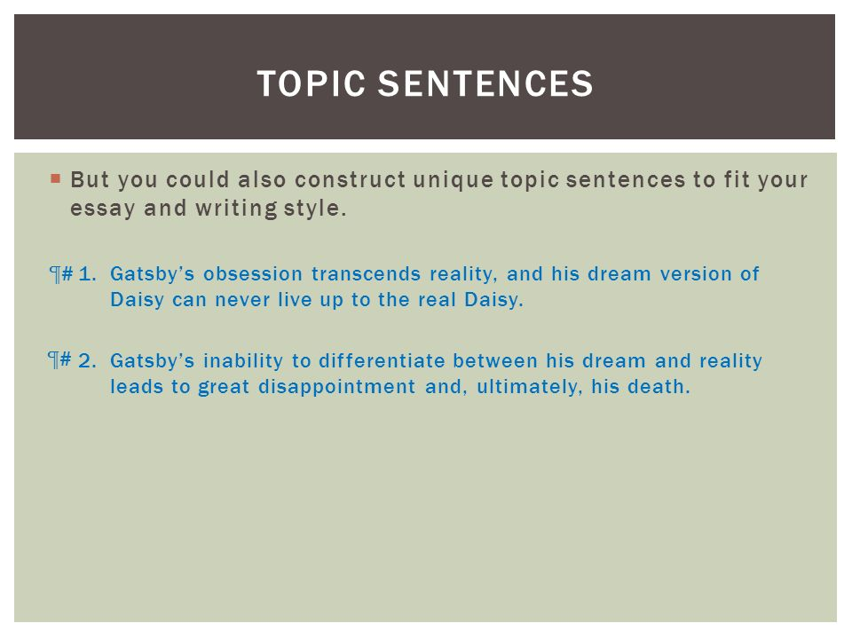 deconstructing your analysis essay ppt video online topic sentences but you could also construct unique topic sentences to fit your essay and writing