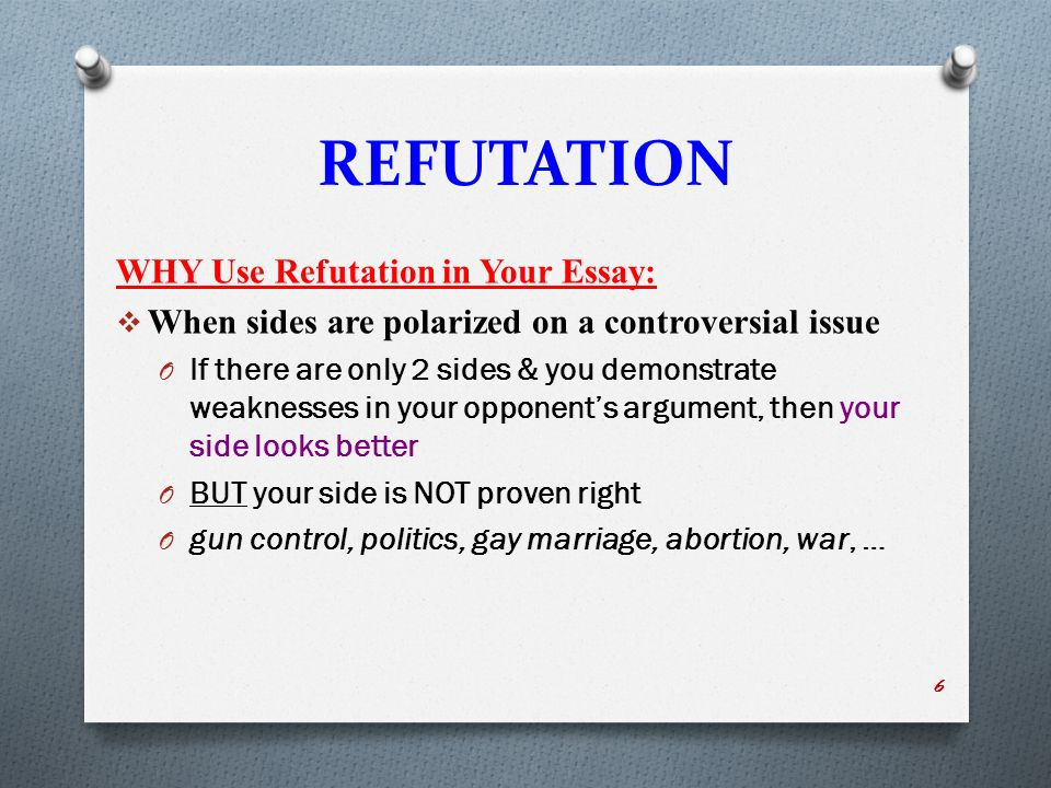 refute in an essay How to write a refutation essay – 8 vital tips 1 find a controversial refutation essay topic then search for a paper which argues for one of the possible points of view it is always better to find a paper which presents strong and clear arguments, as well as a well-developed thesis the clearer your opponent is, the better will be your thesis.